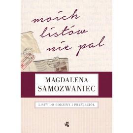 moich-listow-nie-pal-listy-do-rodziny-i-przyjaciol-magdalena-samozwaniec