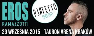 """EROS RAMAZZOTTI I JEGO """"PERFETTO TOUR 2015"""""""