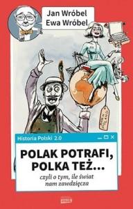Historia-Polski-2-0-Polak-potrafi-Polka-tez-czyli-o-tym-ile-swiat-nam-zawdziecza_Jan,images_big,19,978-83-240-3056-9