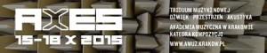 aXes –Triduum Muzyki Nowej: Dźwięk. Przestrzeń. Akustyka.