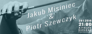 ArtCafe Barakah - koncert (Jakub Misiniec & Piotr Szewczyk)_grafika(1)