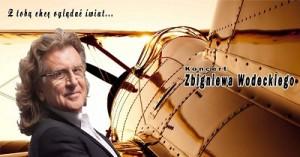 """Koncert Zbigniewa Wodeckiego """"Z Tobą chce oglądać świat"""""""