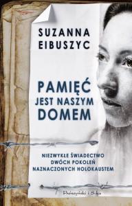 Suzanna Eibuszyc_Pamięć jest naszym domem.indd
