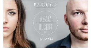 Koncert w BAROQUE - AZZJA I HUBERT