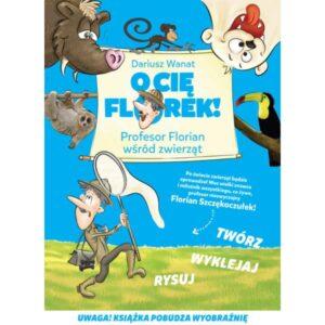 O-Cie-Florek-Profesor-Florian-wsrod-zwierzat
