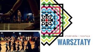 Warsztaty i noce tańca podczas festiwalu EtnoKraków/Rozstaje 2016