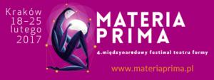 Materia Prima. 4. Międzynarodowy Festiwal Teatru Formy