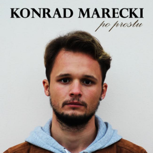 """Premiera nowego albumu Konrada Mareckiego pt. """"Po prostu"""""""