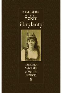 szklo-i-brylanty-gabriela-zapolska-w-swojej-epoce