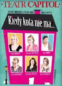"""""""Kiedy kota nie ma"""" Teatr Capitol"""