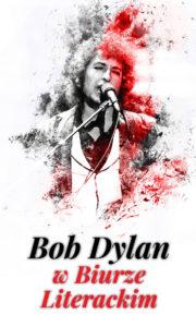 bl_info_2017-01-05_bob_dylan_w_biurze_literackim_pion