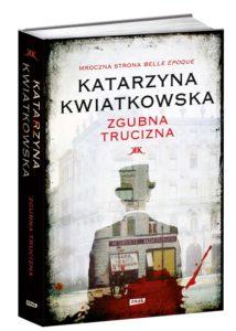 """""""Zgubna trucizna"""" - nowy krymiał retro Katarzyny Kwiatkowskiej"""